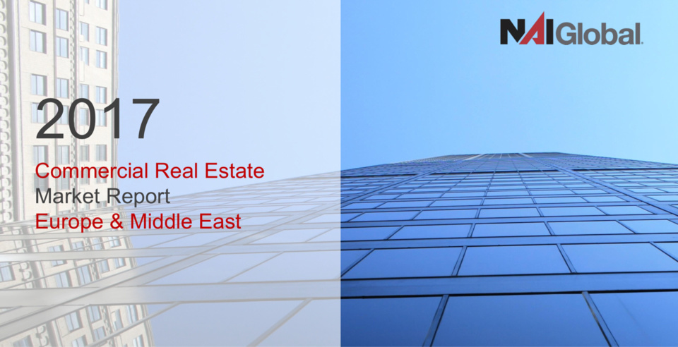 NAI Global - Europe & Middle East Commercial Real Estate Market Report - Q4 2017